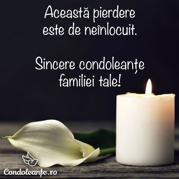 mesaje condoleante pierdere neinlocuit condoleante familiei